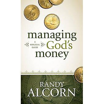 Managing God's Money - A Biblical Guide by Randy Alcorn - 978141434553
