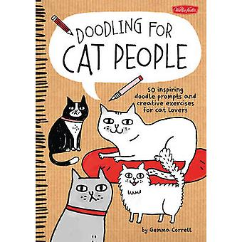 Doodling for Cat People - 50 Inspiring Doodle Prompts and Creative Exe