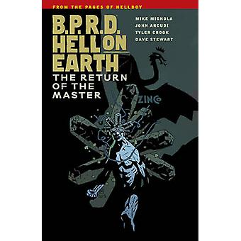 B.P.R.D. Hell on Earth Volume 6 - The Return of the Master by Tyler Cr
