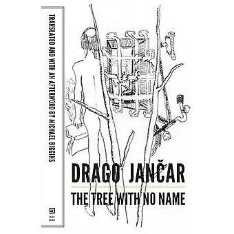 The Tree with No Name by Drago Jancar - Michael Biggins - 97816289705
