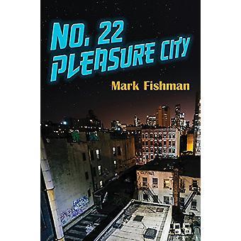No. 22 Pleasure City by Mark Fishman - 9781771833097 Book
