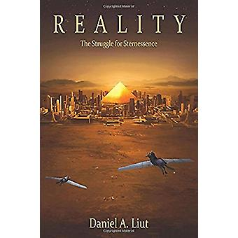 Reality - The Struggle for Sternessence by Daniel A Liut - 97819393715