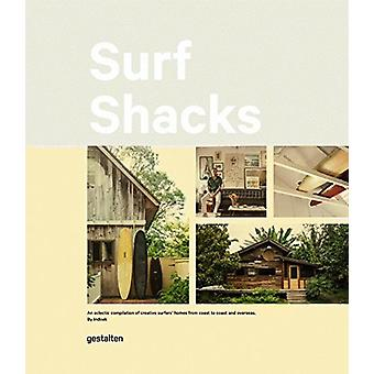 Surf Shacks - An Eclectic Compilation of Surfers' Homes from Coast to
