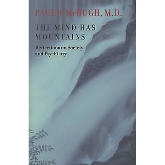 The Mind Has Mountains - Reflections on Society and Psychiatry by Paul