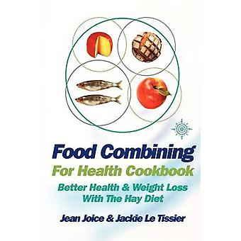 Food Combining for Health Cookbook by Jean Joice & Jackie Le Tissier