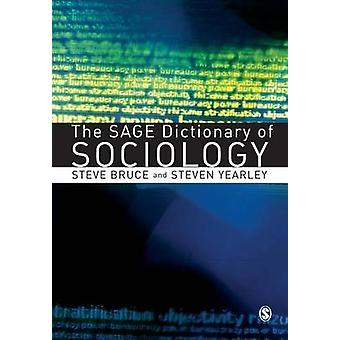 The Sage Dictionary of Sociology by Bruce & Steve