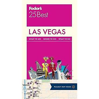 Fodor's Las Vegas 25 Best by Fodor's Travel Guides - 9780147547088 Bo