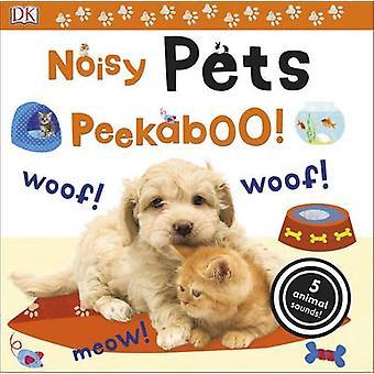 Animais de estimação barulhentos Peekaboo! por DK - 9780241237717 livro