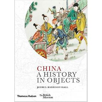 China - A History in Objects by Jessica Harrison-Hall - 9780500519707