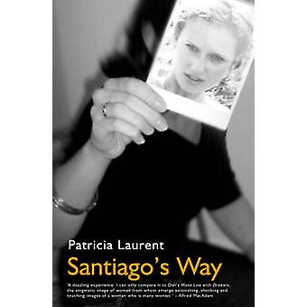 Santiago's Way (New edition) by Patricia Laurent - Geoff Hargreaves -