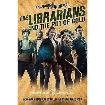 The Librarians and the Pot of Gold by The Librarians and the Pot of G