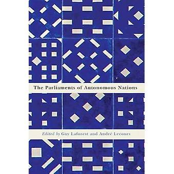 The Parliaments of Autonomous Nations by Guy Laforest - Andre Lecours