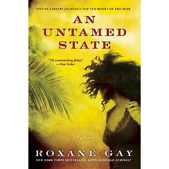 An Untamed State by Roxane Gay - 9780802122513 Book