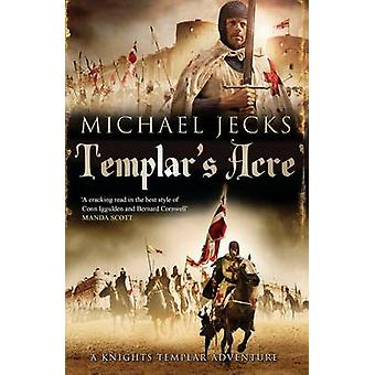 Templar's Acre by Michael Jecks - 9780857205193 Book