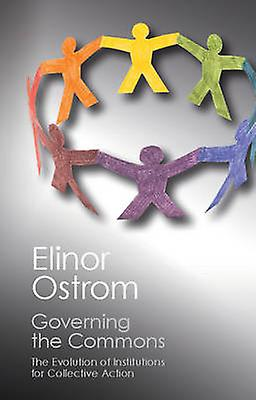Governing the Commons - The Evolution of Institutions for Collective A