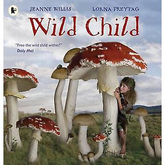 ジャンヌ ・ ウィリス - ローナ Freytag - 9781406359916 によって野生の子予約