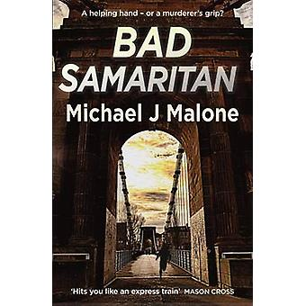 Bad Samaritan by Michael J. Malone - 9781910192313 Book