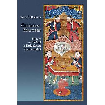 Celestial Masters - History and Ritual in Early Daoist Communities by