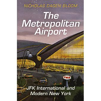 The Metropolitan Airport - JFK International and Modern New York by Ni