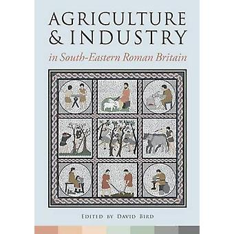 Landbouw en industrie in Zuid-Oost-Romeinse Groot-Brittannië door David Bird