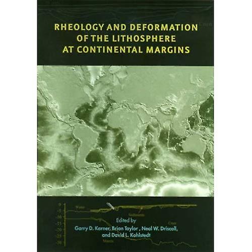Rheology and Deformation of the Lithosphere at Continental Margins (Margins Theoretical and Experimental Earth...