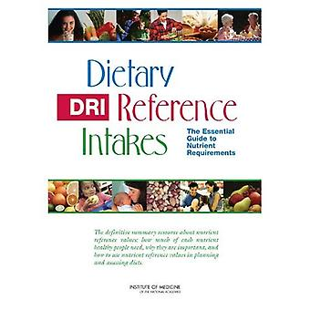 Dietary Reference Intakes: The Essential Guide to Nährstoffbedarf