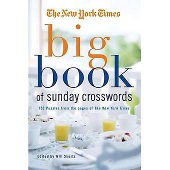 De New York Times Big Book of zondag Crosswords: 150 puzzels van de pagina's van de New York Times