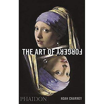 The Art of Forgery: The Minds, Motives and Methods of Master Forgers