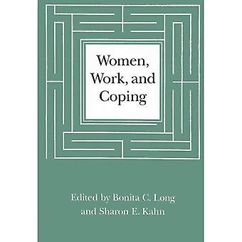Women, Work and Coping: Multi-disciplinary Approach to Workplace Stress (Critical Perspectives on Public Affairs...