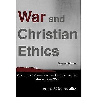 Krig och Christian etik: klassisk och modern avläsningar på moraliska i krig