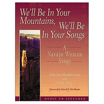 We'll be in Your Mountains, We'll be in Your Songs: A Navajo Woman Sings