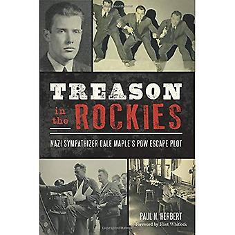 Treason in the Rockies: Nazi Sympathizer Dale Maple's POW Escape Plot (Military)
