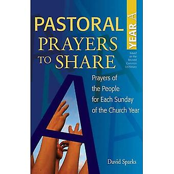 Pastoral Prayers to Share: Year A - Prayers of the People for Each Sunday of the Church Year