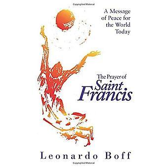Franciskus bön: ett budskap om fred för världen idag