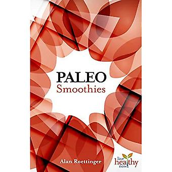 Paleo Smoothies (Live Healthy Now)