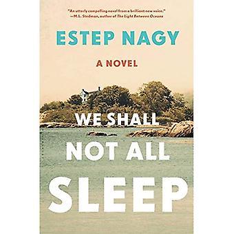 We Shall Not All Sleep: A� Novel