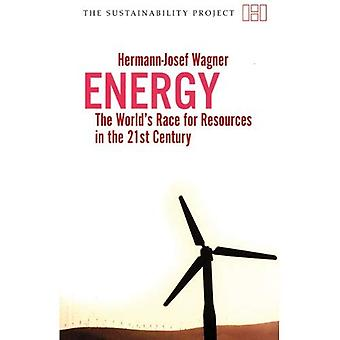 Energy: The World's Race for Resources in the 21st Century (Sustainability Project)
