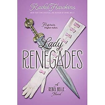 Lady Renegades: A Rebel Belle Novel (Rebel Belle)