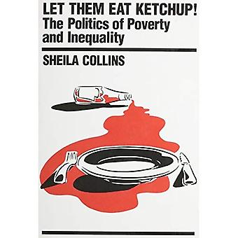 Let Them Eat Ketchup!: Politics of Poverty and Inequality