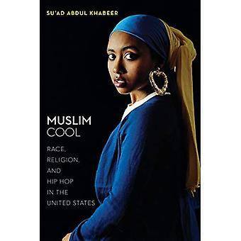 Muslimien Cool: Rodun, uskonnon ja Hip Hop Yhdysvalloissa