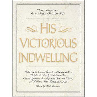 Seine siegreichen innewohnenden täglichen Andachten für einen tieferen Christian Leben von Harrison & Nick