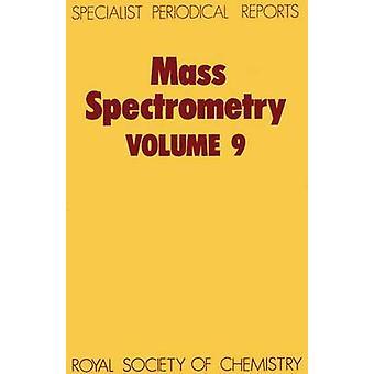Mass Spectrometry Volume 9 by Rose & M E