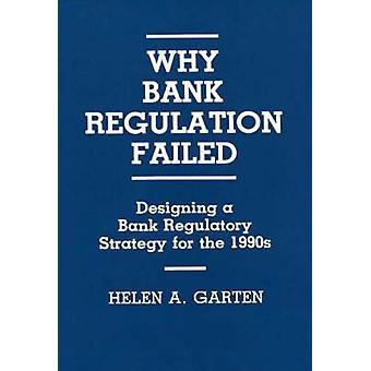 Pourquoi régulation bancaire n'a pas pu concevoir une stratégie de réglementation bancaire dans les années 1990 par Garten & Helen A.