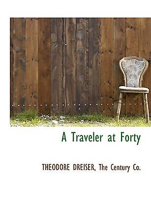 A voyageer at Forty by DREISER & THEODORE