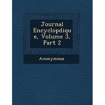 Journal Encyclop Dique Volume 3 Part 2 by Anonymous