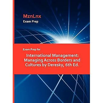 Exam Prep for International Management Managing Across Borders and Cultures by Deresky 6th Ed. by MznLnx
