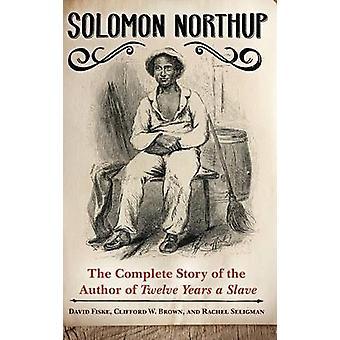 Solomon Northup die komplette Geschichte des Autors von zwölf Jahren A Slave von Fiske & David