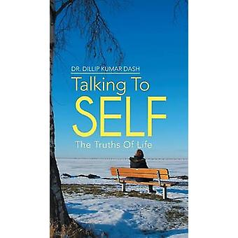 Talking to Self The Truths of Life by Dash & Dillip Kumar