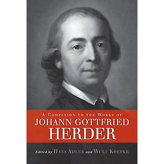 A Companion to the Works of Johann Gottfried Herder by Adler & Hans
