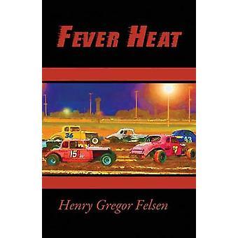 Koorts warmte door Felsen & Henry Gregor